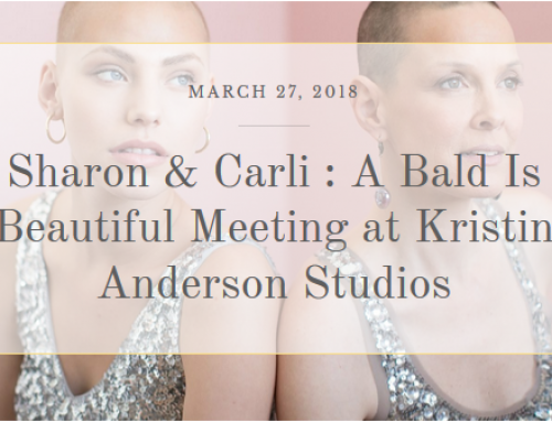 Sharon & Carli : A Bald Is Beautiful Meeting at Kristin Anderson Studios